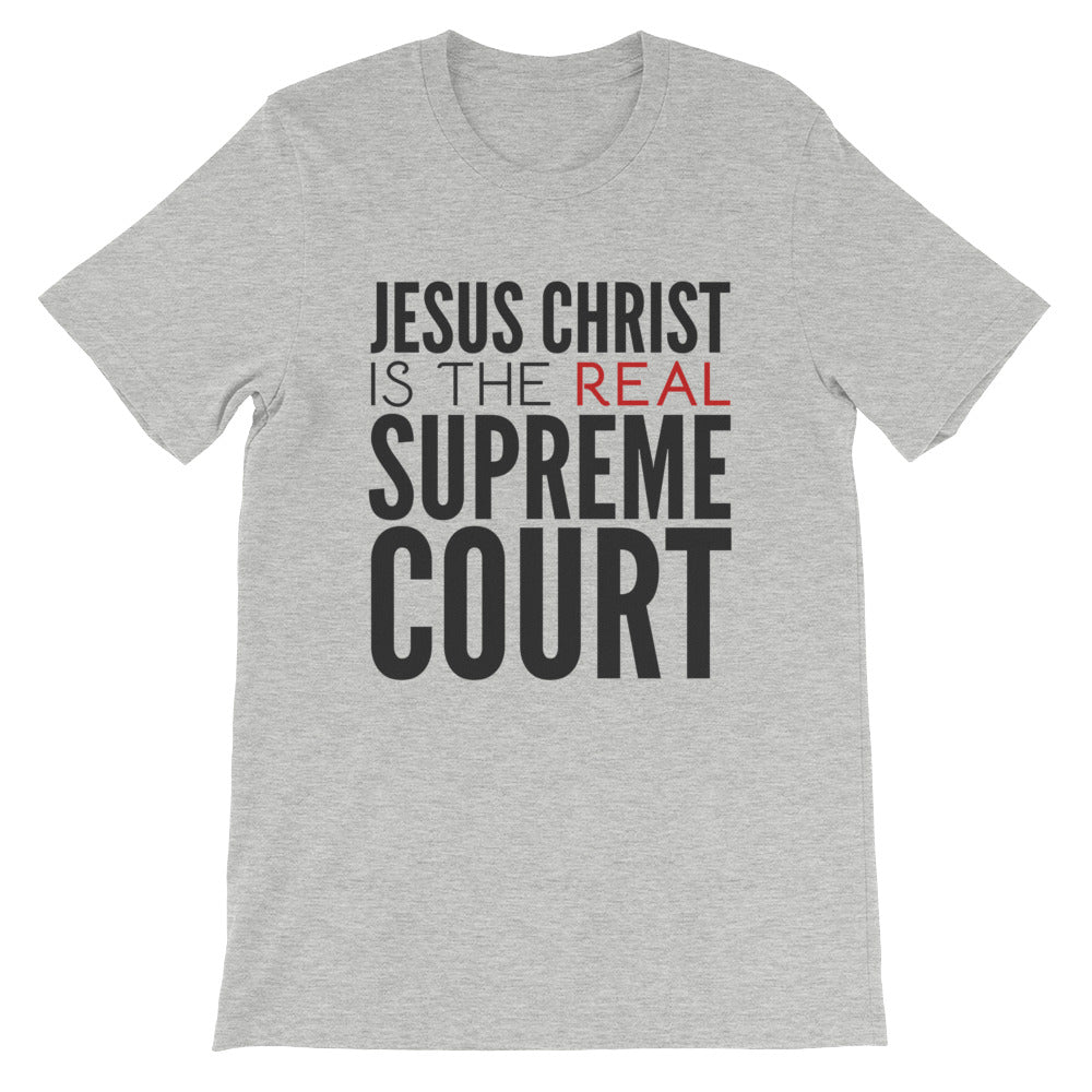 Jesus Christ is the REAL Supreme Court short sleeve t-shirt - PureDesignTees