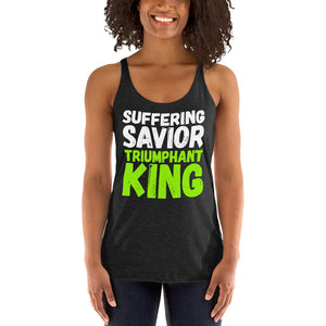 Suffering Savior Triumphant King Women's Racerback Tank-PureDesignTees