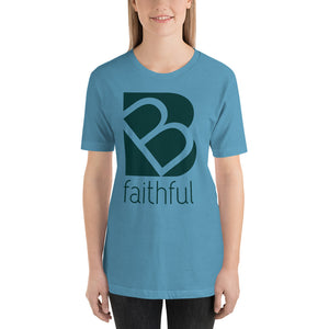 Be Faithful Short-Sleeve Unisex T-Shirt For Women, T-Shirt - PureDesignTees