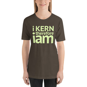 i kern therefore i am Short-Sleeve Unisex T-Shirt-t-shirt-PureDesignTees