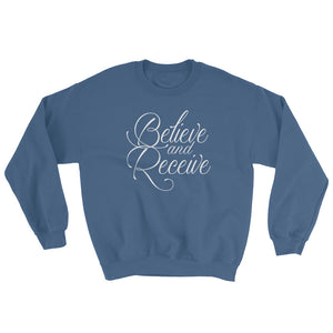 Believe and Receive Sweatshirt - PureDesignTees