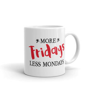 More Fridays - Less Mondays Mug - PureDesignTees