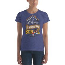 Load image into Gallery viewer, Home is Where the School Is Women's short sleeve t-shirt - PureDesignTees
