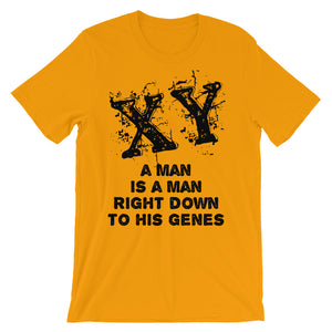 XY A Man is a Man Right Down to His Genes Unisex short sleeve t-shirt, T-Shirt - PureDesignTees