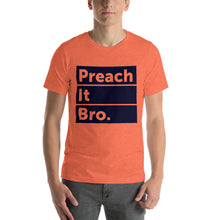 Load image into Gallery viewer, Preach It Bro. Short-Sleeve Unisex T-Shirt-T-Shirt-PureDesignTees