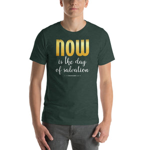 Now is the Day of Salvation II Corinthians 6:2 Short-Sleeve Unisex T-Shirt, T-Shirt - PureDesignTees