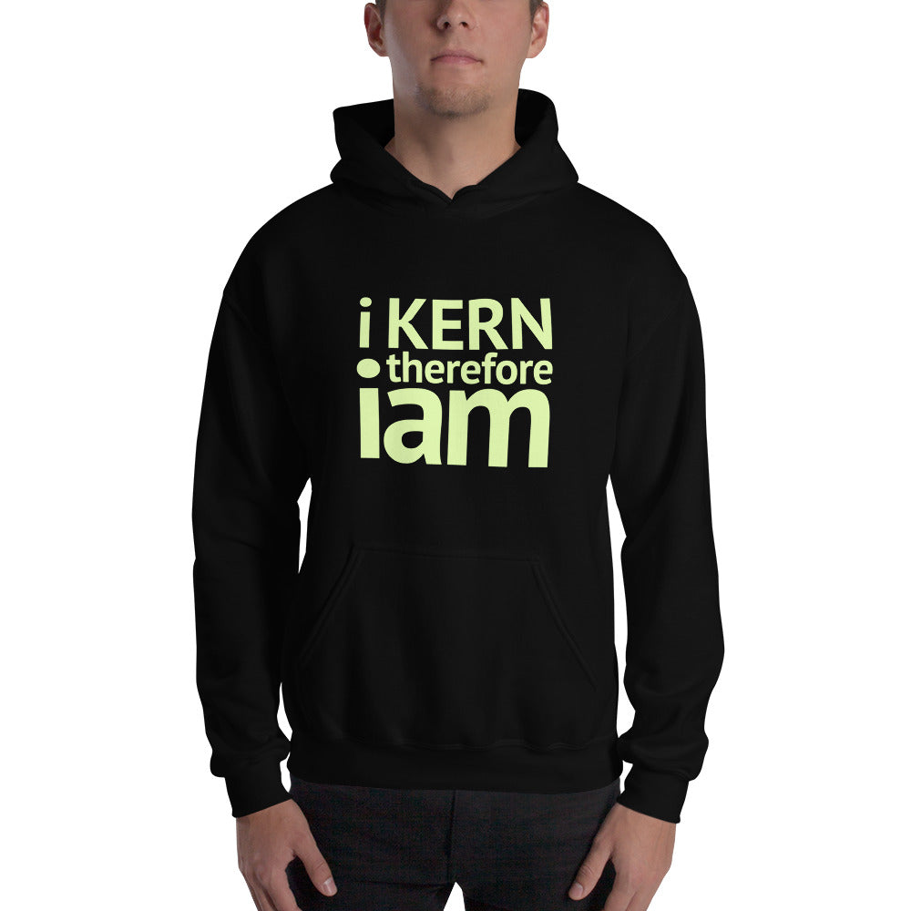 I Kern Therefore I Am Pullover Hooded Sweatshirt, Hoodie - PureDesignTees