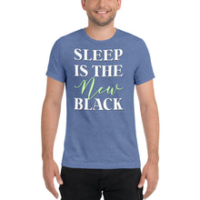 Load image into Gallery viewer, Sleep is the New Black Tri-Blend Short sleeve t-shirt-t-shirt-PureDesignTees