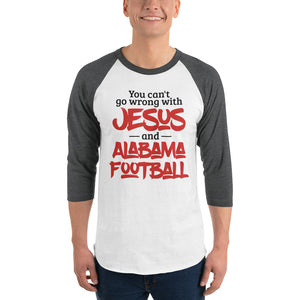 You Can't Go Wrong with Jesus and Alabama Football 3/4 sleeve raglan shirt, raglan tee - PureDesignTees