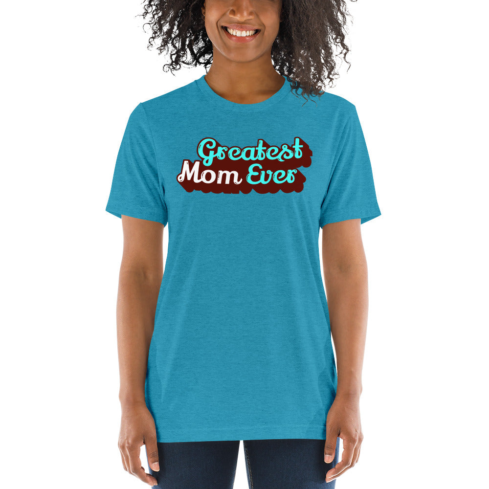 Greatest Mom Ever Unisex Triblend Short Sleeve T-Shirt with Tear Away Label-PureDesignTees