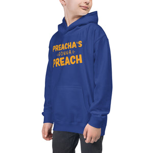 Preacha's Gonna Preach Kids Hoodie-kids hoodie-PureDesignTees