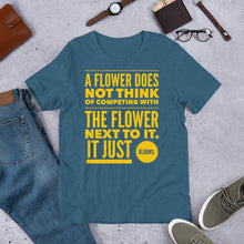 Load image into Gallery viewer, A Flower Does Not Think of Competing Short-Sleeve Unisex T-Shirt-T-Shirt-PureDesignTees