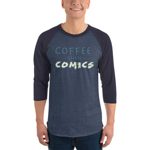 Coffee then Comics 3/4 sleeve raglan shirt-Raglan-PureDesignTees