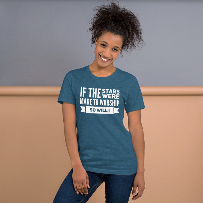If the Stars Were Made to Worship So Will I Short-Sleeve Unisex T-Shirt-t-shirt-PureDesignTees