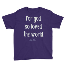 Load image into Gallery viewer, for God so loved the world John 3:16 Youth Short Sleeve T-Shirt-T-Shirt-PureDesignTees