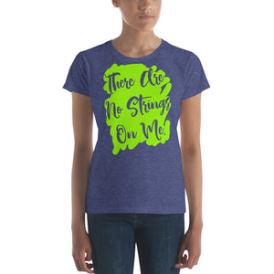 There Are No Strings On Me Women's short sleeve t-shirt-t-shirt-PureDesignTees