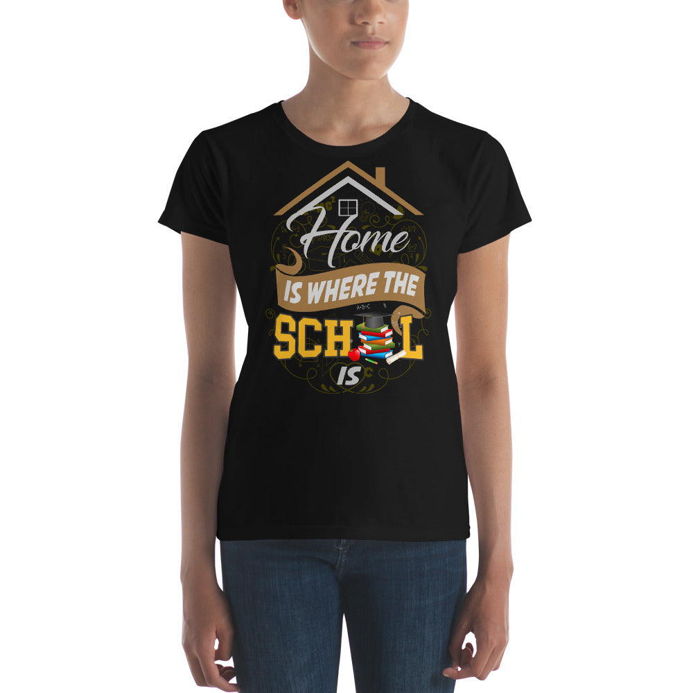 Home is Where the School Is Women's short sleeve t-shirt-T-Shirt-PureDesignTees