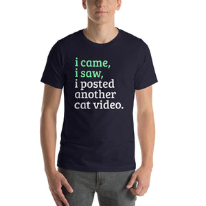 I came, I saw, I Posted Another Cat Video Short-Sleeve Unisex T-Shirt, T-shirt - PureDesignTees