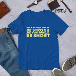 May Your Coffee Be Strong Short-Sleeve Unisex T-Shirt-t-shirt-PureDesignTees