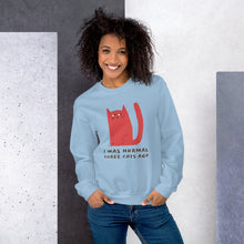 Load image into Gallery viewer, I Was Normal Three Cats Ago Sweatshirt-Sweatshirt-PureDesignTees