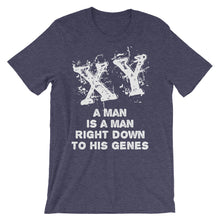 Load image into Gallery viewer, XY A Man is a Man Right Down to His Genes Unisex short sleeve t-shirt-T-Shirt-PureDesignTees