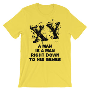 XY A Man is a Man Right Down to His Genes Unisex short sleeve t-shirt - PureDesignTees