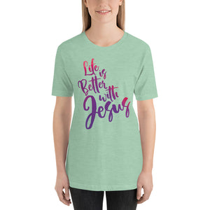 Life is Better with Jesus Short-Sleeve Unisex T-Shirt-t-shirt-PureDesignTees