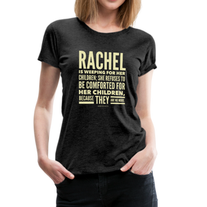Rachel is Weeping for Her Children Women's Premium T-Shirt-Women's Premium T-Shirt-PureDesignTees