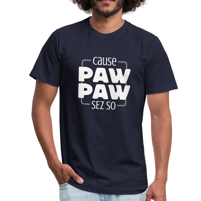 Cause Paw Paw Sez So Unisex Jersey T-Shirt by Bella + Canvas-Unisex Jersey T-Shirt by Bella + Canvas-PureDesignTees