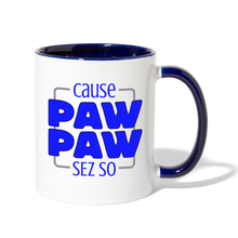Load image into Gallery viewer, Cause Paw Paw Sez So Contrast Coffee Mug-Contrast Coffee Mug-PureDesignTees