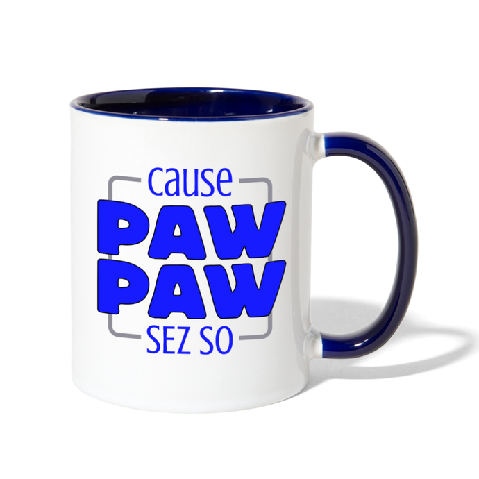 Cause Paw Paw Sez So Contrast Coffee Mug-Contrast Coffee Mug-PureDesignTees