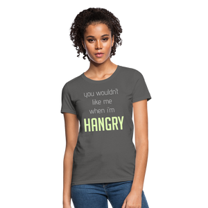 You Wouldn't Like Me When I'm Hangry Women's T-Shirt-Women's T-Shirt | Fruit of the Loom L3930R-PureDesignTees