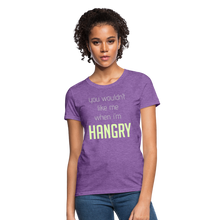 Load image into Gallery viewer, You Wouldn't Like Me When I'm Hangry Women's T-Shirt-Women's T-Shirt | Fruit of the Loom L3930R-PureDesignTees