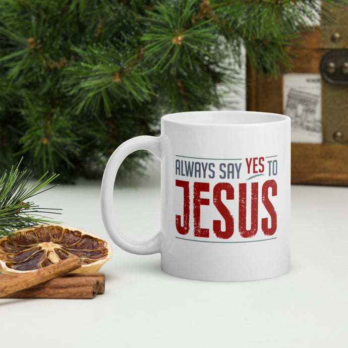 Always Say YES To Jesus Mug-Mug-PureDesignTees