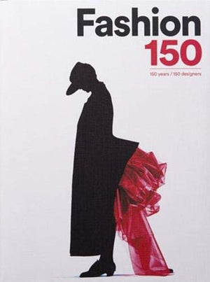 Fashion 150: 150 Years / 150 Designers