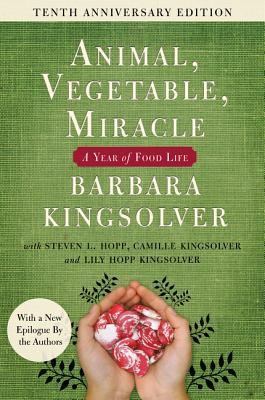 Animal Vegetable Miracle - Tenth Anniversary Edition