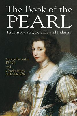 The Book of the Pearl : Its History, Art, Science and Industry
