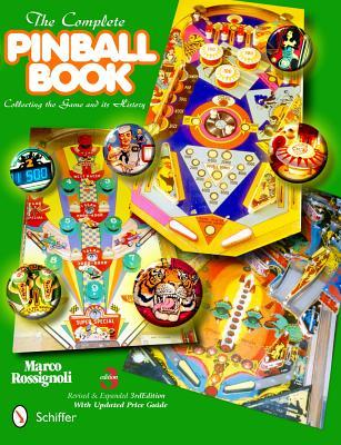 The Complete Pinball Book : Collecting the Game and Its History