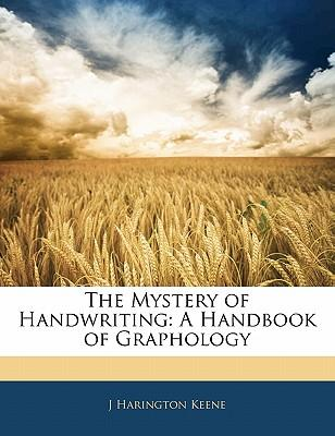The Mystery of Handwriting : A Handbook of Graphology