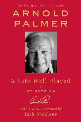 A Life Well Played : My Stories (Commemorative Edition)