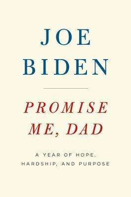 Promise Me, Dad : A Year of Hope, Hardship, and Purpose