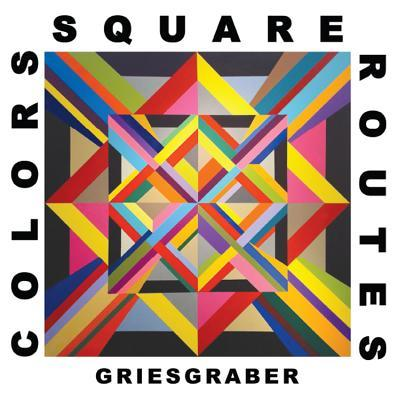 Colors Square Routes : The Art of Michael Griesgraber