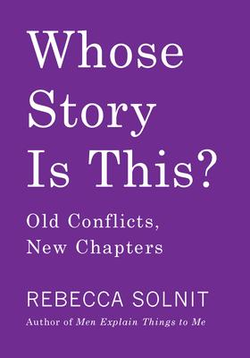 Whose Story Is This? : Old Conflicts, New Chapters