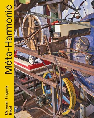 Méta Harmony : Music Machines and Machine Music in Jean Tinguely's Oeuvre