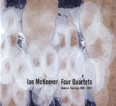 Ian McKeever: Four Quartets : Malerei Paintings 2001-2007