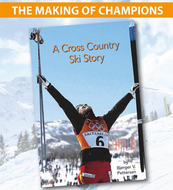 The Making of Champions A CROSS COUNTRY SKI STORY (Hardcover Book)
