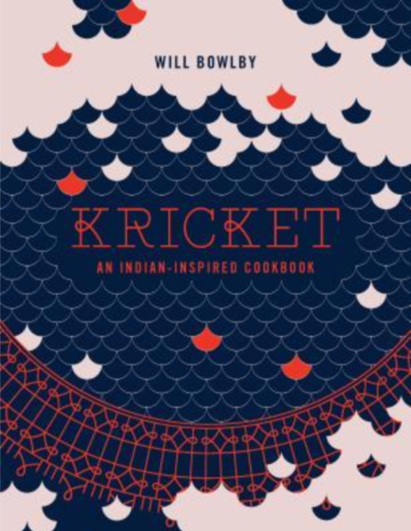 Kricket: An Indian-Inspired Cookbook