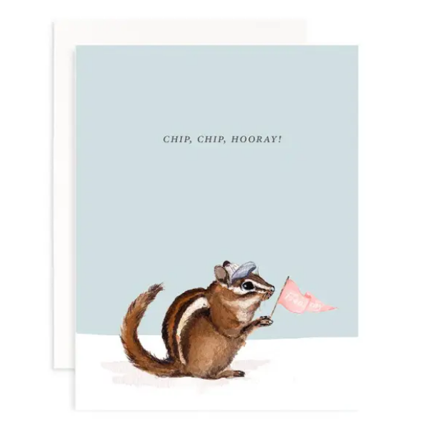 Chip, Chip, Hooray! Greeting Card