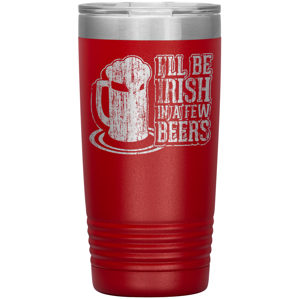 I'LL BE IRISH - 20oz. Tumbler