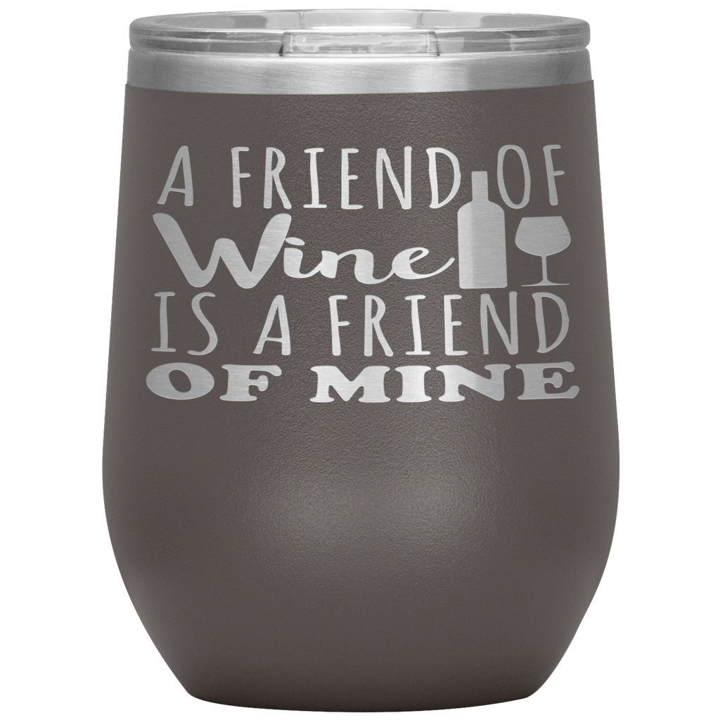 A FRIEND OF WINE - 12oz. WINE Tumbler